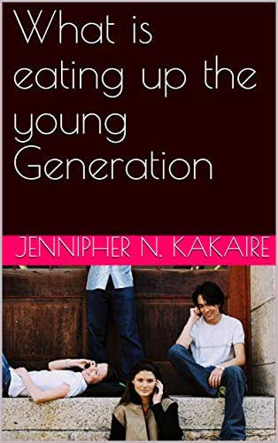 What is eating up the young Generation
