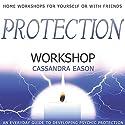 Protection Workshop Speech by Cassandra Eason Narrated by Cassandra Eason