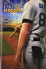 The Eskimo Slugger by Brad Boney (2014-09-29) Paperback