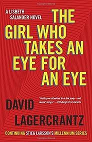 The Girl Who Takes an Eye for an Eye: A Lisbeth Salander Novel, Continuing Stieg Larsson's Millennium Se