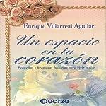 Un espacio en tu corazon [A Space in Your Heart] | Enrique Villarreal