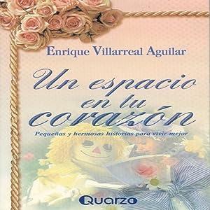 Un espacio en tu corazon [A Space in Your Heart] Audiobook