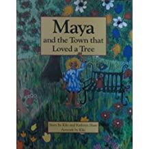 Maya and the Town That Loved a Tree Sep 1, 1992