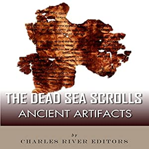 Ancient Artifacts: The Dead Sea Scrolls Audiobook