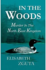 In The Woods: Murder In The North East Kingdom Paperback