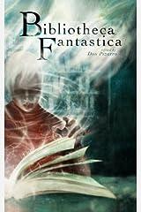 Bibliotheca Fantastica Paperback