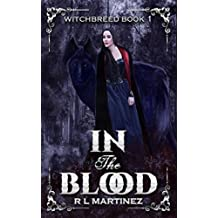 In The Blood: A Richly Dark High Fantasy Series Book # 1 (WITCHBREED)