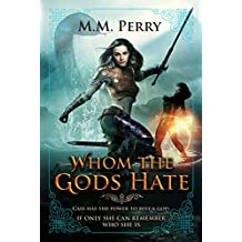 Whom the Gods Hate (Of Gods & Mortals Book 2)