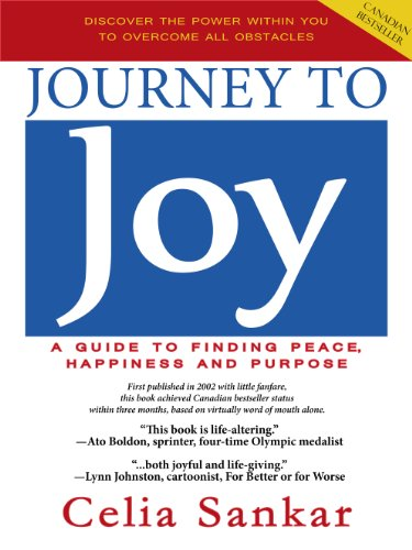 Journey to Joy: A Guide to Finding Peace, Happiness and Purpose