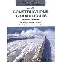 Constructions Hydrauliques (traité de Génie Civil Vol.15) 2e Éd.