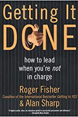 Getting It Done: How to Lead When You're Not in Charge Paperback