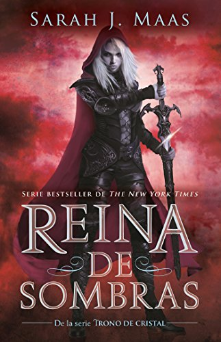 Reina de sombras / Queen of Shadows (Trono de Cristal / Throne of Glass) (Spanish Edition) [Sarah J. Maas] (Tapa Blanda)
