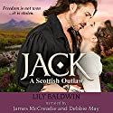 Jack: A Scottish Outlaw: Highland Outlaws, Book 1 Audiobook by Lily Baldwin Narrated by Debbie May, James McCreadie