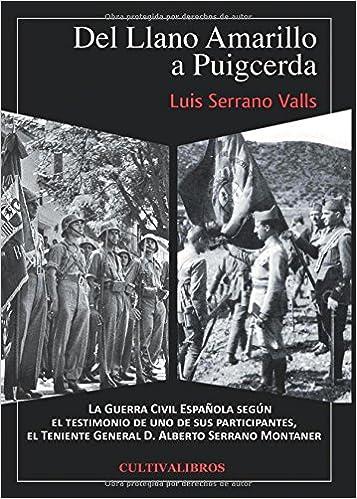 Del Llano Amarillo a Puigcerda. La Guerra Civil Española según el ...