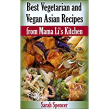 Best Vegetarian and Vegan Asian Recipes from Mama Li's Kitchen