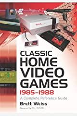 Classic Home Video Games, 1985-1988: A Complete Reference Guide Kindle Edition