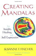 Creating Mandalas: For Insight, Healing and…