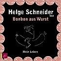 Bonbon aus Wurst Hörbuch von Helge Schneider Gesprochen von: Helge Schneider