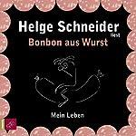 Bonbon aus Wurst   Helge Schneider