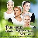 Fairfield Amish Romance Boxed Set: Volume 1: Fairfield Amish Romance Boxed Sets Audiobook by Elanor Miller, Susan Vail, Diane Burkholder, Isabell Weaver Narrated by Caroline Miller