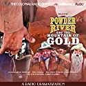Powder River and the Mountain of Gold: A Radio Dramatization Radio/TV Program by Jerry Robbins Narrated by Jerry Robbins, Lincoln Clark