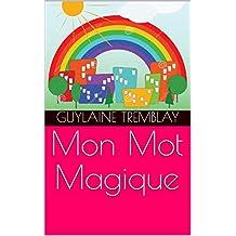 Mon Mot Magique (French Edition)