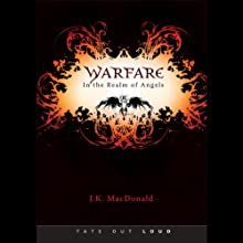 Warfare: In the Realm of Angels Audiobook by J.K. MacDonald Narrated by Jameson Reynolds