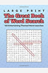 The Great Book of Word Search: 150 Entertaining Themed Word-searches, Large Print Word Search for Teens and Adults Paperback