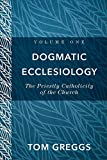 Dogmatic Ecclesiology: The Priestly Catholicity