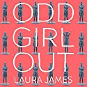 Odd Girl Out: An Autistic Woman in a Neurotypical World Audiobook by Laura James Narrated by Louiza Patikas