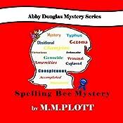 The Spelling Bee Mystery: Abby Douglas Mystery , Book 3 | M. M. Plott