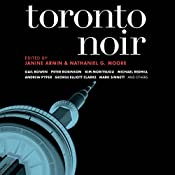 Toronto Noir | Janine Armin - editor, Nathaniel G. Moore - editor