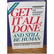 Get it All Done and Still be Human: Personal Time-management Workshop