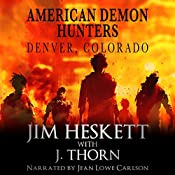 American Demon Hunters - Denver, Colorado: An American Demon Hunters Novella | Jim Heskett, J. Thorn