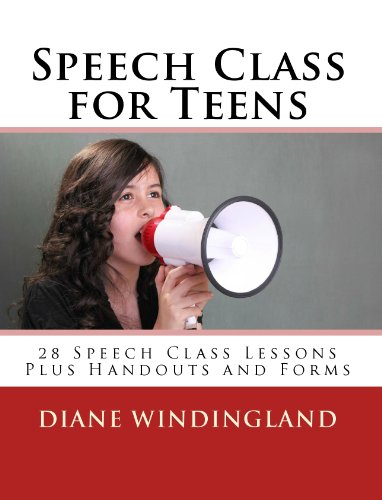 Speech Class for Teens: 28 Speech Class Lessons Plus Handouts and Forms