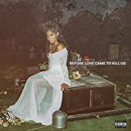 BEFORE LOVE CAME TO KILL US [Explicit]