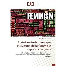 Statut socio-économique et culturel de la femme et rapports de genre: Influence du statut socio-économique et culturel de la femme sur le rapport de genre à Djibouti