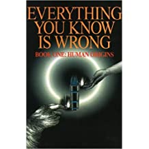 Everything You Know Is Wrong, Book 1: Human Evolution