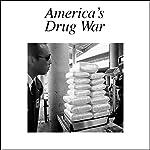 America's Drug War   American RadioWorks
