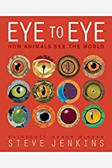 Eye to Eye: How Animals See the World Hardcover