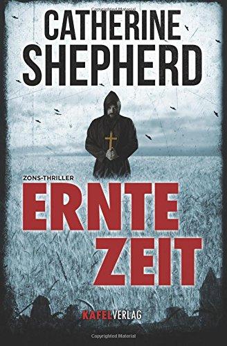 Erntezeit: Thriller (Zons-Thriller) (Volume 2)  [Shepherd, Catherine] (Tapa Blanda)