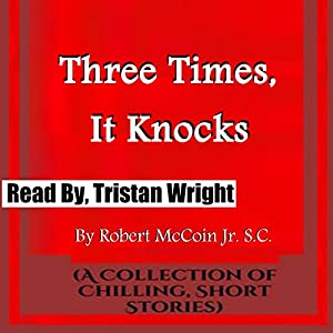 Three Times, It Knocks Audiobook