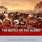 History for Kids: The Battle of the Alamo Hörbuch von  Charles River Editors Gesprochen von: David Zarbock