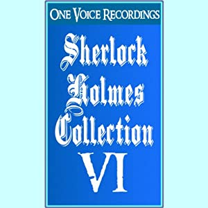 The Sherlock Holmes Collection VI Audiobook
