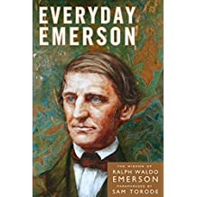 Everyday Emerson: The Wisdom of Ralph Waldo Emerson Paraphrased