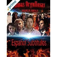Almas Orgullosas - Proud Souls - Español Subtítulos