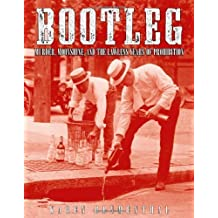 Bootleg: Murder, Moonshine, and the Lawless Years of Prohibition by Karen Blumenthal (2011-05-24)