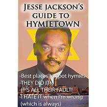 Jesse Jackson's Guide to Hymietown