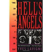Hell's Angels: Three Can Keep a Secret If Two Are Dead by Yves Lavigne (2004-06-01)