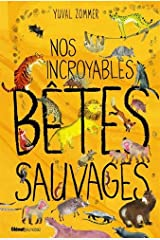 Nos Incroyables Betes Sauvages